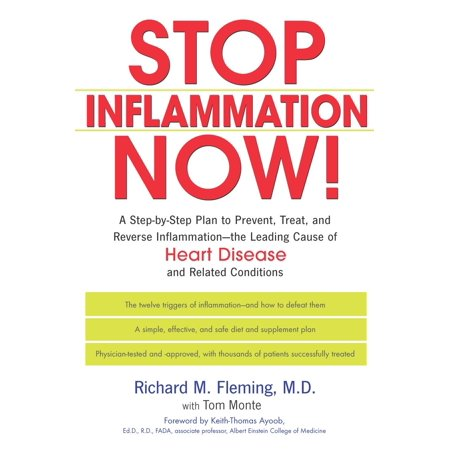 Stop Inflammation Now! : A Step-by-Step Plan to Prevent, Treat, and Reverse Inflammation--The Leading Cause of Heart Disease and Related Conditions](Heart Disease Month)