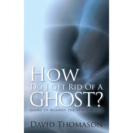 How Do I Get Rid of a Ghost? - eBook ()