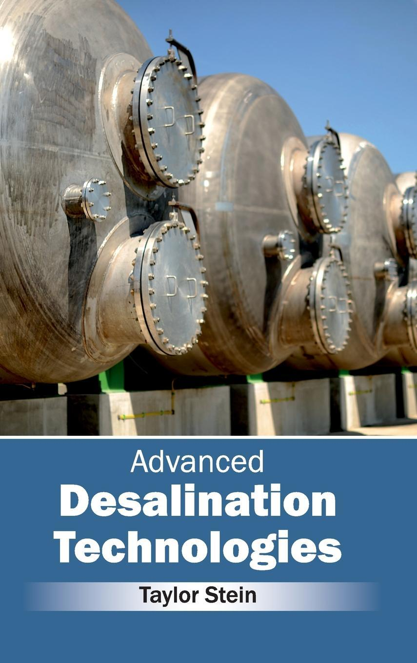 Advanced Desalination Technologies (Hardcover) by Clanrye International