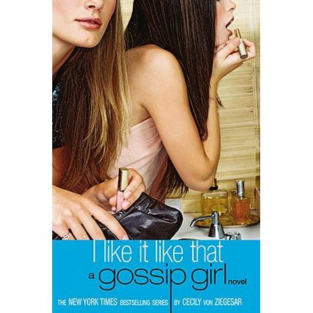 Gossip Girl #5: I Like It Like That : A Gossip Girl (Gossip Girl Tumblr)