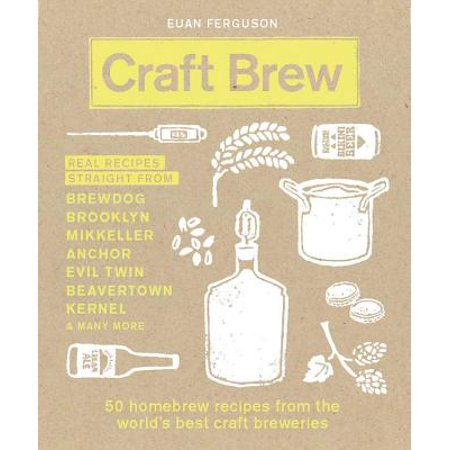 Craft Brew : 50 Homebrew Recipes from the World's Best Craft