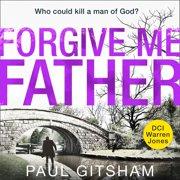 Forgive Me Father (DCI Warren Jones, Book 5) - Audiobook