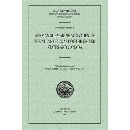 German Submarine Activities on the Atlantic Coast of the United States and (Location Activity 2b United States And Canada)