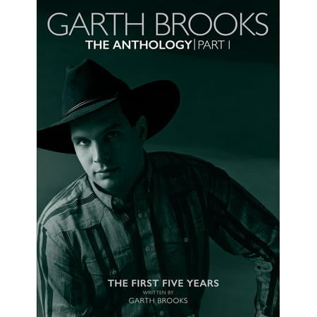 Garth Brooks Anthology: The First Five Years