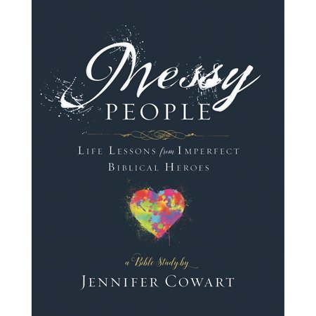 Messy People - Women's Bible Study Participant Workbook : Life Lessons from Imperfect Biblical