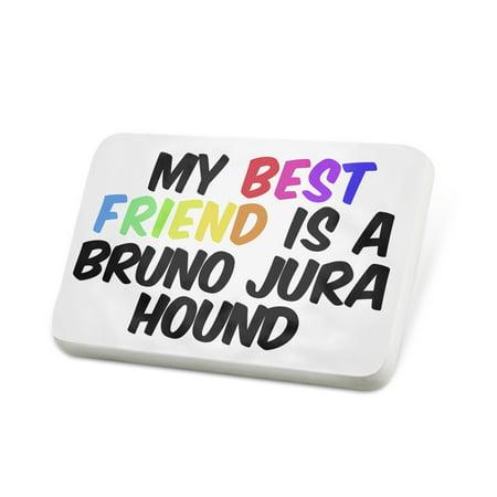 Porcelein Pin My best Friend a Bruno Jura Hound Dog from Switzerland, France Lapel Badge –