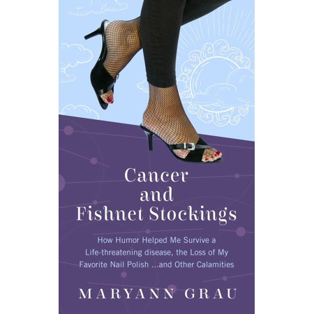 Cancer and Fishnet Stockings - eBook