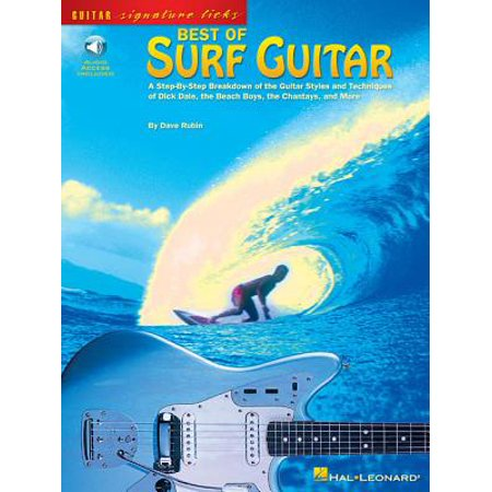Best of Surf Guitar : A Step-By-Step Breakdown of the Guitar Styles and Techniques of Dick Dale, the Beach Boys, and
