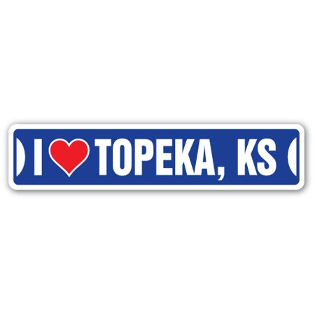 I LOVE TOPEKA, KANSAS Street Sign ks city state us wall road décor gift - Cupcakes Topeka Ks