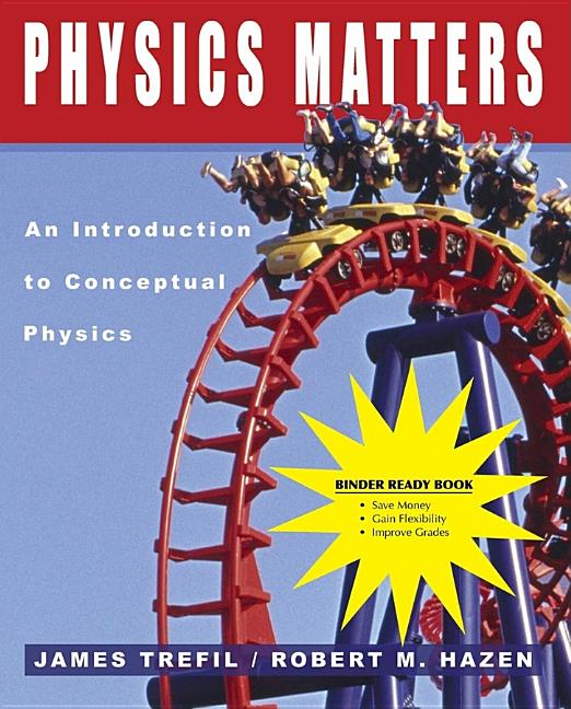Physics Matters, Binder Ready Version : An Introduction To