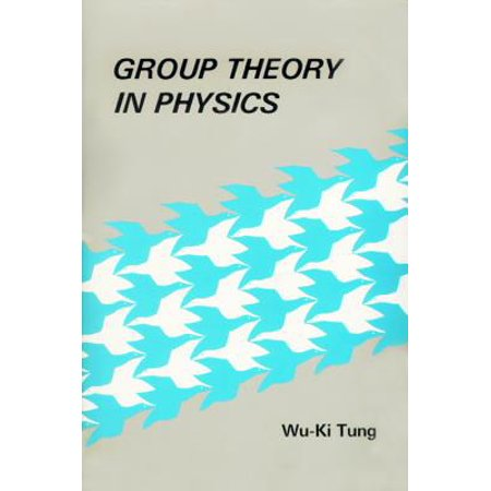 Group Theory in Physics : An Introduction to Symmetry Principles, Group Representations, and Special Functions in Classical and Quantum