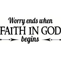 "Worry Ends When Faith in God Begins.., Bible Verse Inspired Vinyl Wall Decal by Scripture Wall Art, 11""x22"" Black, Christian"