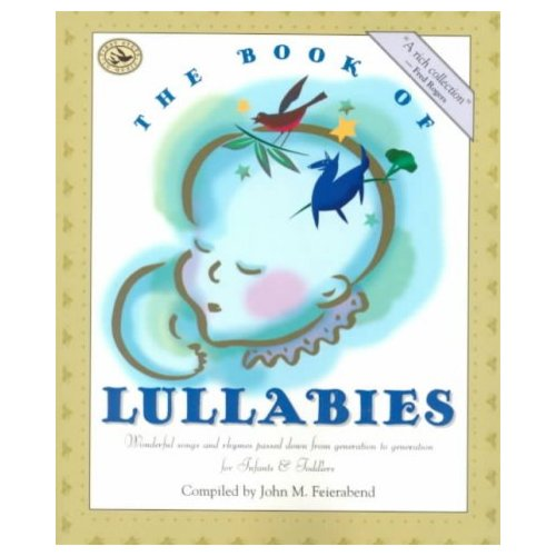 The Book of Lullabies: Wonderful Songs and Rhymes Passed Down from Generation to Generation