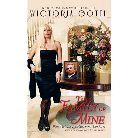 This Family of Mine : What It Was Like Growing Up Gotti ()