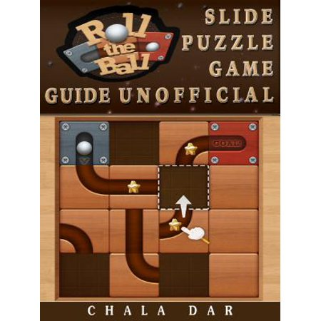 Roll the Ball Slide Puzzle Game Guide Unofficial - eBook (Slide Puzzles)