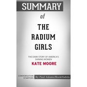 Summary of The Radium Girls - eBook