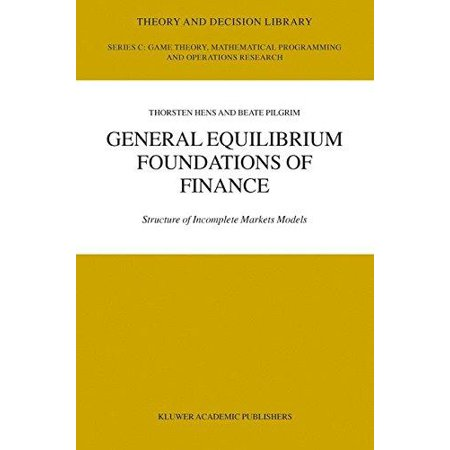 General Equilibrium Foundations Of Finance  Structure Of Incomplete Markets Models  Theory And Decision Library C