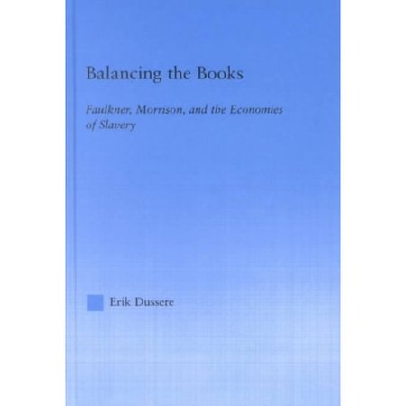 Balancing The Books  Faulkner  Morrison And The Economies Of Slavery