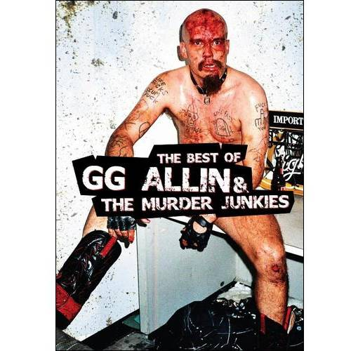 G.G. Allin: The Best Of G.G. Allin And The Murder Junkies
