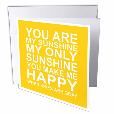 3dRose You are my sunshine, Greeting Cards, 6 x 6 inches, se