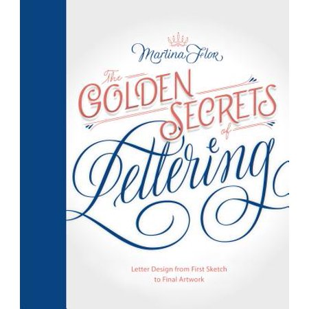 Princeton Design (The Golden Secrets of Lettering : Letter Design from First Sketch to Final Artwork)