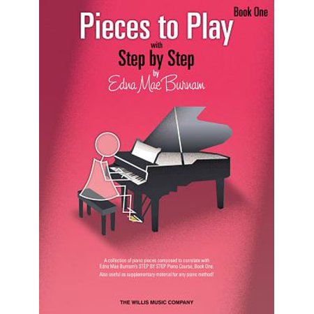 Pieces to Play - Book 1 : Piano Solos Composed to Correlate Exactly with Edna Mae Burnam