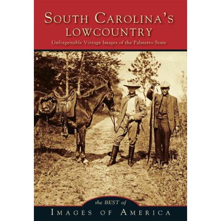 Best Of South Carolinas Lowcountry  Unforgettable Vintage Images Of The Palmetto State