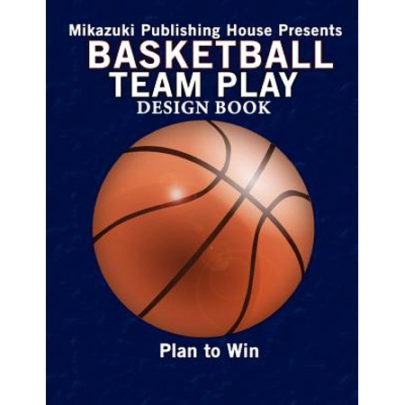 Basketball Team Play Design Book : Make Your Own Plays! ()