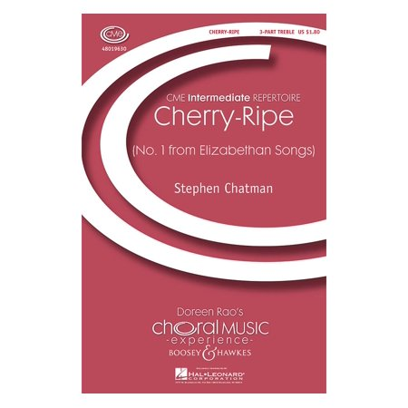 Boosey and Hawkes Cherry-Ripe (No  1 from Elizabethan Songs) CME  Intermediate 3 Part Treble composed by Stephen Chatman