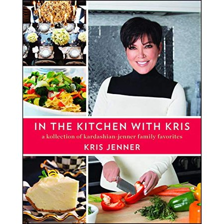 In the Kitchen with Kris: A Kollection of Kardashian-Jenner Family Favorites - image 1 of 1