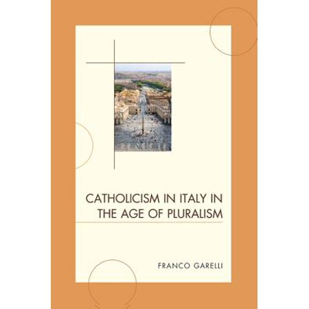 Catholicism in Italy in the Age of Pluralism - eBook