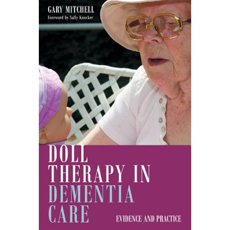 Doll Therapy in Dementia Care : Evidence and Practice