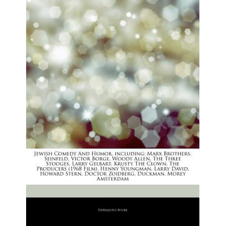 Articles on Jewish Comedy and Humor, Including: Marx Brothers, Seinfeld, Victor Borge, Woody Allen, the Three... by