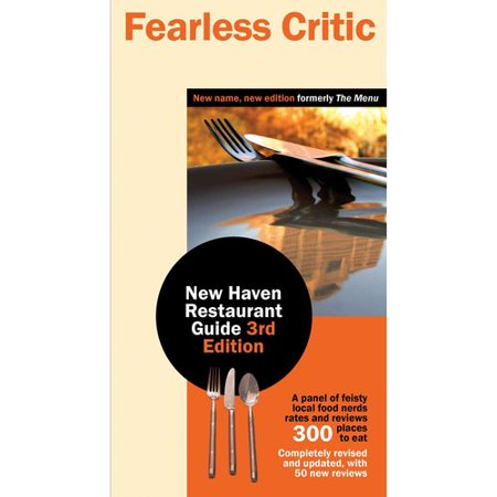 Fearless Critic New Haven Restaurant Guide   3Rd Edition
