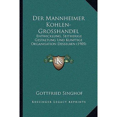 Der Mannheimer Kohlen-Grosshandel : Entwicklung, Seitherige Gestaltung Und Kunftige Organisation Desselben (1905) (Sonnenbrillen Großhandel Bulk)