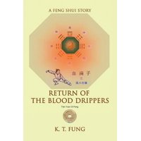 Return of the Blood Drippers : A Feng Shui Story
