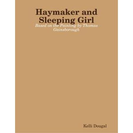 Haymaker and Sleeping Girl: Based on the Painting by Thomas Gainsborough - eBook