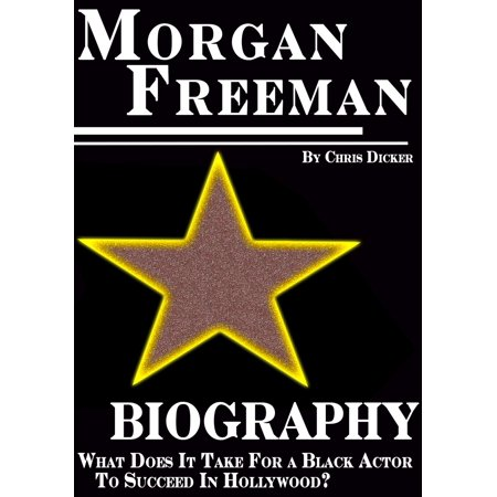 Morgan Freeman Biography: What Does It Take For a Black Actor To Succeed In Hollywood? -