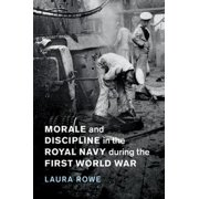Morale and Discipline in the Royal Navy during the First World War - eBook