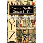 The Classical Speller, Grades I: IV: Teacher Edition - eBook