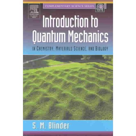 Introduction to Quantum Mechanics : In Chemistry, Materials Science, and  Biology
