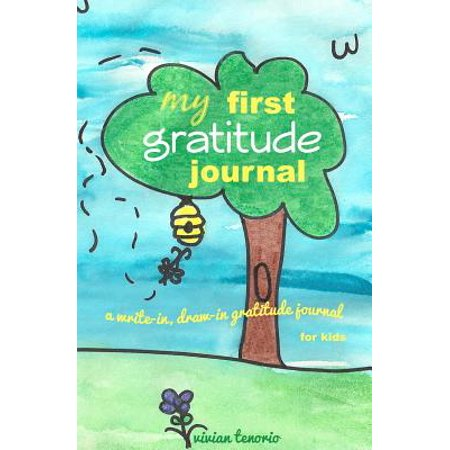 First Journal (My First Gratitude Journal : A Write-In, Draw-In Gratitude Journal for Kids )