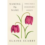 Naming Thy Name : Cross Talk in Shakespeare's Sonnets
