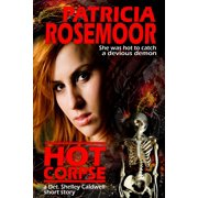 Hot Corpse, a Det. Shelley Caldwell Short Story - eBook