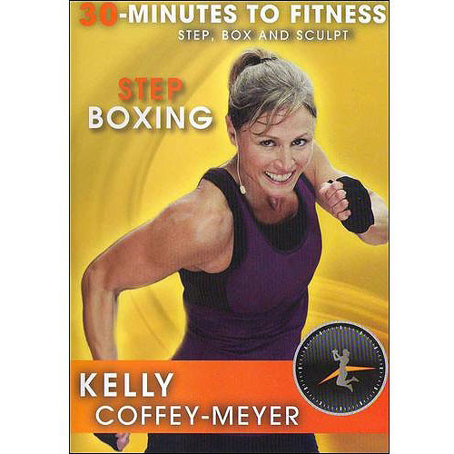 30 Minutes To Fitness: Step Boxing With Kelly Coffey-Meyer by BAYVIEW ENTERTAINMENT