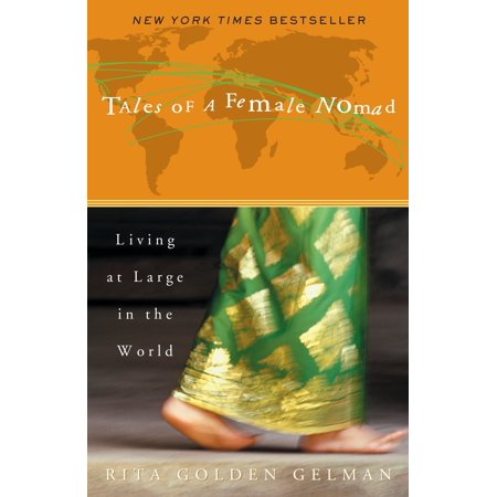 Tales of a Female Nomad : Living at Large in the