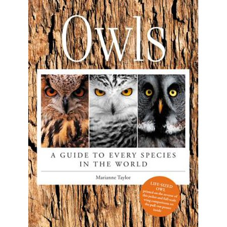 Owls : A Guide to Every Species in the World