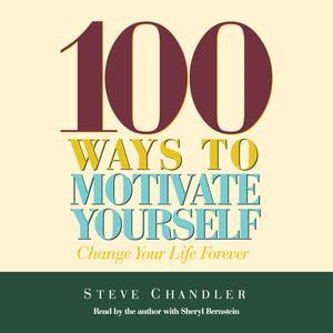 100 Ways to Motivate Yourself - Audiobook (Best Way To Motivate Yourself To Exercise)