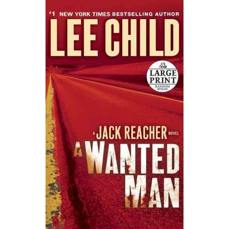 A Wanted Man: A Jack Reacher Novel by