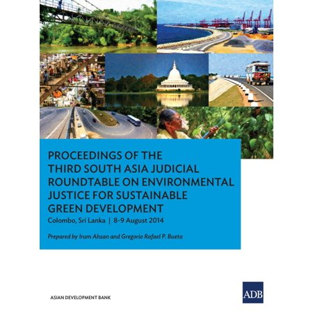 Proceedings of the Third South Asia Judicial Roundtable on Environmental Justice for Sustainable Green Development - eBook
